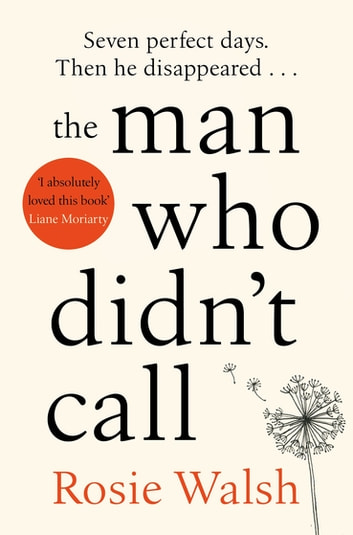 The Man Who Didn't Call - The OMG Love Story of the Year – with a Fantastic Twist ebook by Rosie Walsh