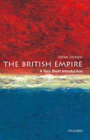 The British Empire: A Very Short Introduction ebook by Ashley Jackson