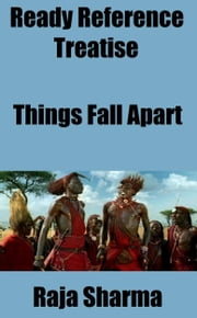 Ready Reference Treatise: Things Fall Apart ebook by Raja Sharma