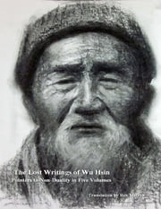 The Lost Writings of Wu Hsin: Pointers to Non Duality in Five Volumes ebook by Roy Melvyn