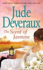 The Scent of Jasmine ebook by Jude Deveraux