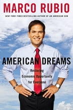 American Dreams, Restoring Economic Opportunity for Everyone