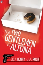 The Two Gentlemen of Altona ebook by Lisa Henry, J.A. Rock