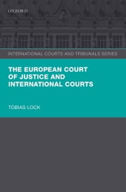 The European Court of Justice and International Courts ebook by Tobias Lock