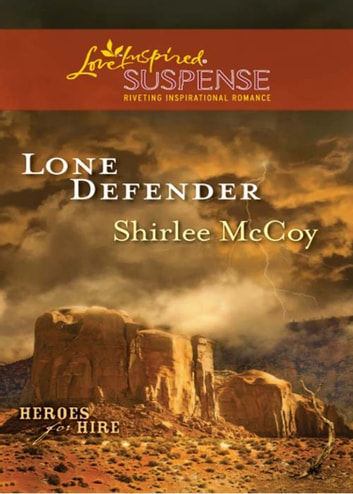 Lone Defender (Mills & Boon Love Inspired Suspense) (Heroes for Hire, Book 4) ebook by Shirlee McCoy