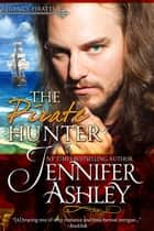 The Pirate Hunter ebook by Jennifer Ashley