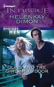 Guns and the Girl Next Door ebook by HelenKay Dimon