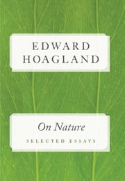 On Nature - Selected Essays ebook by Edward Hoagland