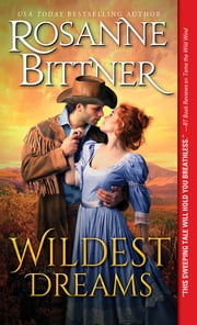 Wildest Dreams - A poignant, epic western historical romance ebook by Rosanne Bittner