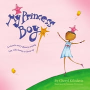 My Princess Boy ebook by Cheryl Kilodavis, Suzanne DeSimone
