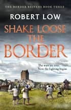 Shake Loose the Border ebook by