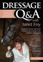 Dressage Q&A with Janet Foy ebook by Janet Foy