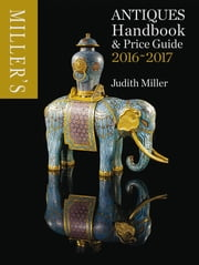 Miller's Antiques Handbook & Price Guide 2016-2017 ebook by Judith Miller