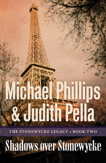 Shadows over Stonewycke (The Stonewycke Legacy Book #2) ebook by Michael Phillips,Judith Pella