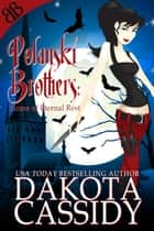 Polanski Brothers: Home of Eternal Rest - Vampire Shifters Contemporary Paranormal Romantic Suspense ebook by Dakota Cassidy