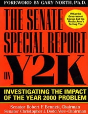 Senate Special Report on Y2K ebook by Robert Bennett
