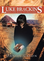 Luke Brackins and The Rune to Midgard ebook by Daniel Caton