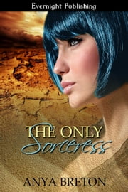 The Only Sorceress ebook by Anya Breton
