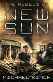 The Rebels of New SUN ebook by Michael Kinch