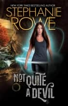 Not Quite a Devil (Devilishly Sexy #1) ebook by Stephanie Rowe