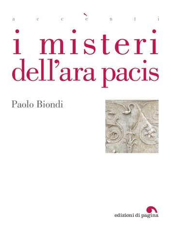 I misteri dell'Ara Pacis eBook by Paolo Biondi