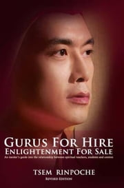Gurus for Hire: Enlightenment for Sale ebook by Tsem Rinpoche