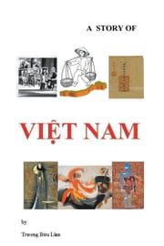 A Story of Vietnam ebook by Truong Buu Lam
