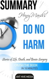Henry Marsh's Do No Harm: Stories of Life, Death, and Brain Surgery | Summary ebook by Ant Hive Media