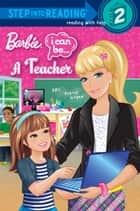 I Can Be a Teacher (Barbie) ebook by Mary Man-Kong,Kellee Riley