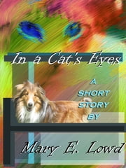 In a Cat's Eyes ebook by Mary E. Lowd
