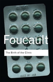 The Birth of the Clinic ebook by Michel Foucault