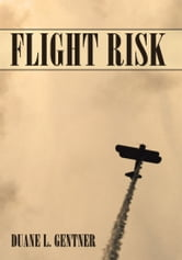 Flight Risk ebook by Duane L. Gentner