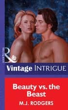 Beauty Vs. The Beast (Mills & Boon Vintage Intrigue) ebook by M.J. Rodgers