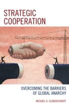 Strategic Cooperation ebook by Michael O. Slobodchikoff