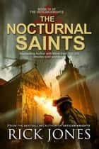 The Nocturnal Saints - The Vatican Knights, #15 ebook by Rick Jones