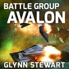 Battle Group Avalon audiobook by Glynn Stewart