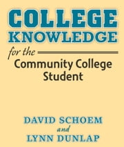 College Knowledge for the Community College Student ebook by David Schoem,Lynn Dunlap
