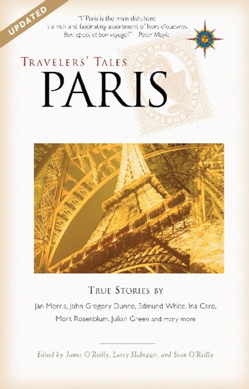 Travelers' Tales Paris - True Stories ebook by