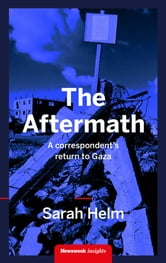 The Aftermath - A Correspondent's Return to Gaza ebook by Sarah Helm