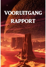 Vooruitgang Rapport - Progress Report, Dutch edition ebook by Alex Apostolides