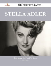 Stella Adler 161 Success Facts - Everything you need to know about Stella Adler ebook by Diana Drake