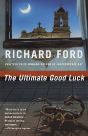 The Ultimate Good Luck ebook by Richard Ford