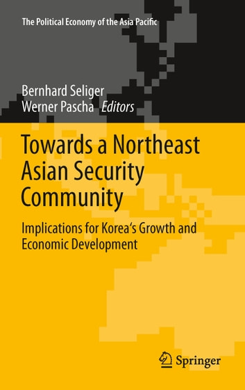 Towards a Northeast Asian Security Community - Implications for Korea's Growth and Economic Development ebook by