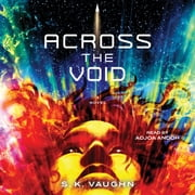 Across the Void - A Novel audiobook by S.K. Vaughn
