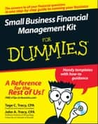Small Business Financial Management Kit For Dummies ebook by John A. Tracy, Tage C. Tracy