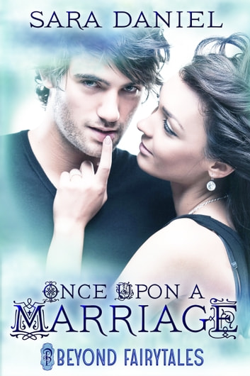 Once Upon a Marriage ebook by Sara Daniel