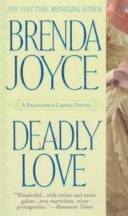 Deadly Love ebook by Brenda Joyce