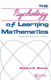The Psychology of Learning Mathematics - Expanded American Edition ebook by Richard R. Skemp