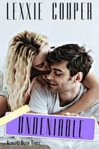 Undeniable - Always, #3 ebook by Lexxie Couper