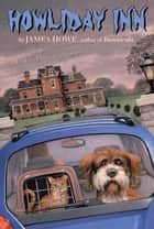 Howliday Inn ebook by James Howe, Lynn Munsinger